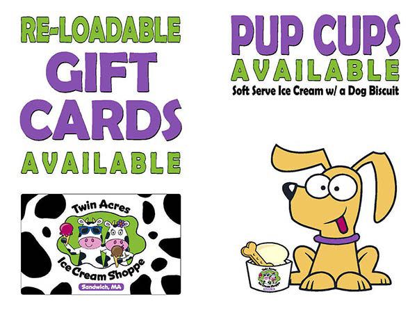 pup cups and reloadable gift cards are available
